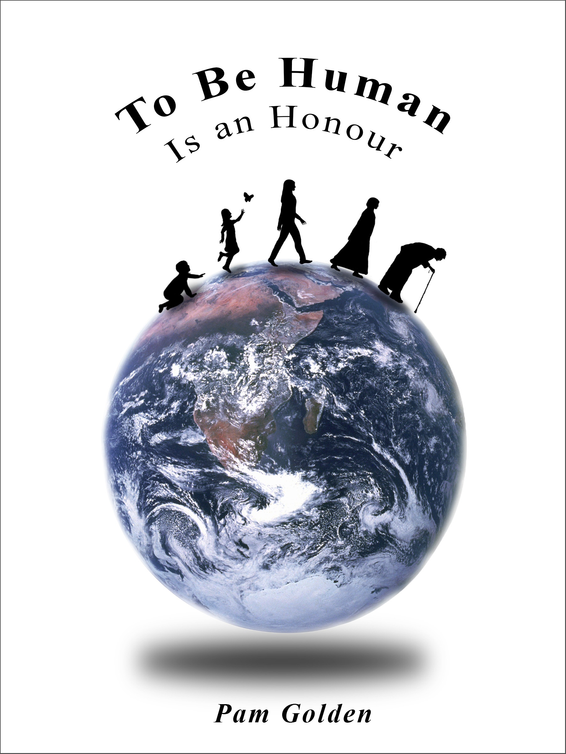 Book cover of To Be Human is an Honour by Pam Golden