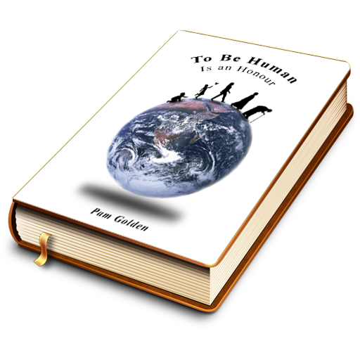 The book To be Human is an Honour by Pam C Golden